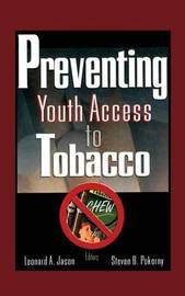 Preventing Youth Access to Tobacco by Steven B. Pokorny