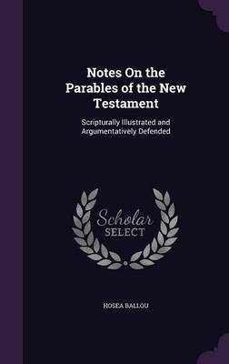Notes on the Parables of the New Testament by Hosea Ballou image