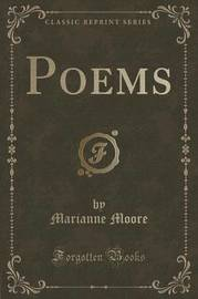 Poems (Classic Reprint) by Marianne Moore