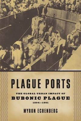 Plague Ports by Myron Echenberg