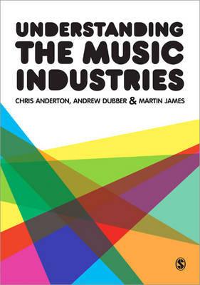 Understanding the Music Industries by Chris Anderton