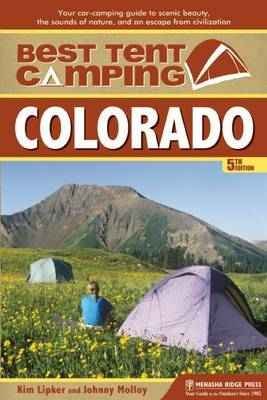 Best Tent Camping: Colorado by Kim Lipker
