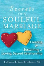The Secrets of a Soulful Marriage by Jim Sharon
