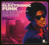 The Legacy of Electronic Funk by Various Artists