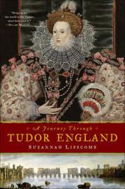 A Journey Through Tudor England by Suzannah Lipscomb