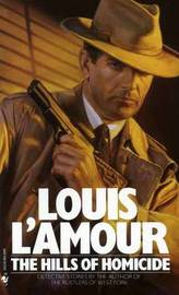 The Hills of Homicide by Louis L'Amour image