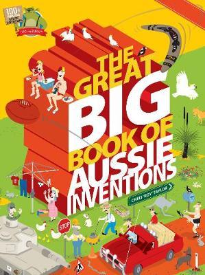 The Great Big Book of Aussie Inventions by Chris Roy Taylor