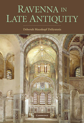 Ravenna in Late Antiquity by Deborah Mauskopf Deliyannis image