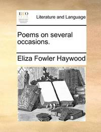 Poems on Several Occasions by Eliza Fowler Haywood