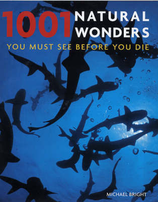 1001 Natural Wonders: You Must See Before You Die by Michael Bright image