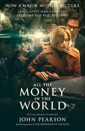 All the Money in the World by John Pearson