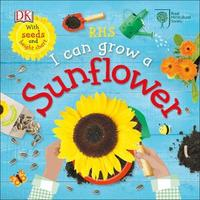 RHS I Can Grow A Sunflower by Royal Horticultural Society
