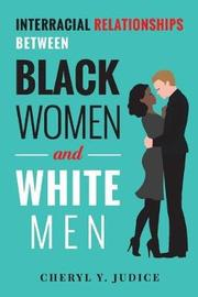 Interracial Relationships Between Black Women and White Men by Cheryl Y. Judice image