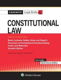 Casenote Legal Briefs for Constitutional Law Keyed to Brest, Levinson, Balkin, Amar, and Siegel by Casenote Legal Briefs image