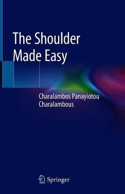 The Shoulder Made Easy by Charalambos Panayiotou Charalambous image