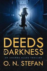 Deeds of Darkness by O N Stefan