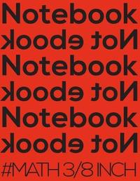 Notebook Not eBook #math 3/8 Inch by Spicy Journals