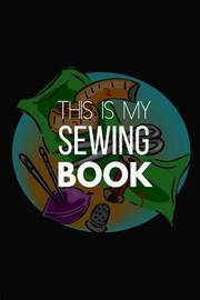 This Is My Sewing Book by Blank Publishers