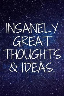 Insanely Great Thoughts & Ideas by Deep Senses Designs