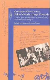Correspondencia Entre Pablo Neruda y Jorge Edwards: Cartas Que Romperemos de Inmediato y Recordaremos Siempre image