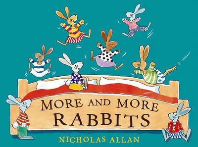 More and More Rabbits by Nicholas Allan