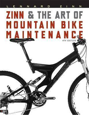 Zinn and the Art of Mountain Bike Maintenance by Lennard Zinn