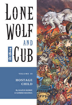 Lone Wolf and Cub Volume 10: Hostage Child by Kazuo Koike image