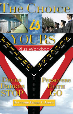 The Choice Is Yours by Frank V. James