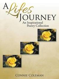 A Lifes Journey by Connie Coleman