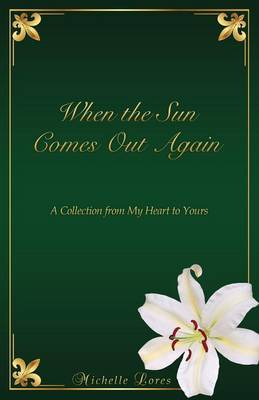 When the Sun Comes Out Again by Michelle Lores