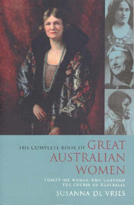 The Complete Book of Great Australian Women by Susanna de Vries image