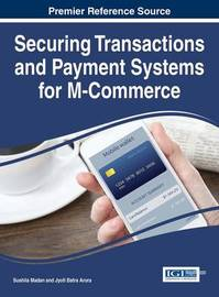 Securing Transactions and Payment Systems for M-Commerce