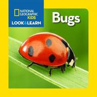 Look and Learn: Bugs by National Geographic Kids