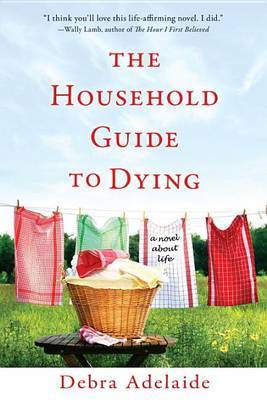 The Household Guide to Dying by Debra Adelaide image