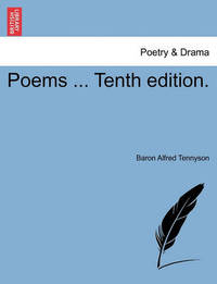 Poems ... Tenth Edition. by Alfred Tennyson