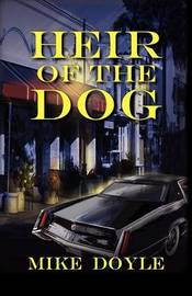 Heir of the Dog by Mike Doyle