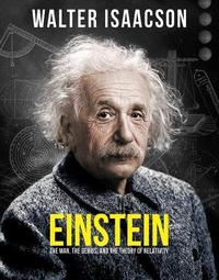 Einstein: The man, the genius, and the Theory of Relativity by Walter Isaacson