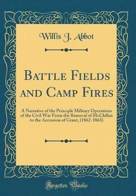 Battle Fields and Camp Fires by Willis J Abbot image