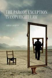 The Parody Exception in Copyright Law by Sabine Jacques