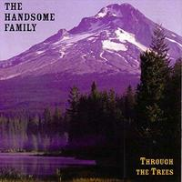 Through The Trees 20th Anniversary Edition (Blue Vinyl) by The Handsome Family