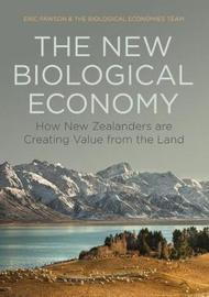 The New Biological Economy: How New Zealanders are Creating Value from the Land by Martin Tolich and Carl Davidson