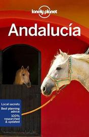 Lonely Planet Andalucia by Lonely Planet