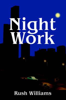 Night Work by Rush Williams