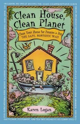 Clean House, Clean Planet by K. Logan