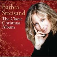 The Classic Christmas Album by Barbra Streisand