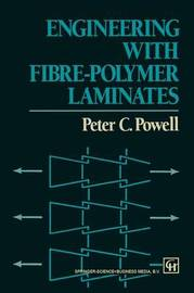 Engineering with Fibre-Polymer Laminates by Peter C. Powell