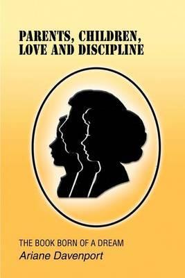 Parents, Children, Love and Discipline by Ariane Davenport image