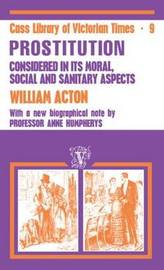 Acton: Prostitution Considered by William Acton