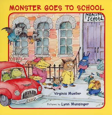 Monster Goes to School by Virginia Mueller