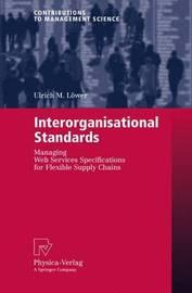 Interorganisational Standards by Ulrich M. Lower